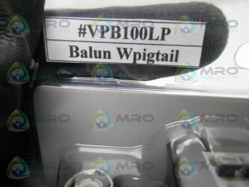 Details about  /INDUSTRIAL MRO VPB100LP BALUN W// PIGTAIL NEW IN ORIGINAL PACKAGE *