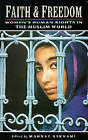 Faith and Freedom: Women's Human Rights in the Muslim World by I.B.Tauris & Co Ltd (Paperback, 2000)