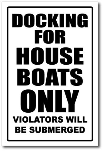 DOCKING ONLY SIGN HOUSEBOAT alum top quality