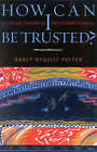 How Can I be Trusted?: A Virtue Theory of Trustworthiness by Nancy Nyquist Potter (Paperback, 2002)