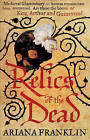 Relics of the Dead: Mistress of the Art of Death by Ariana Franklin (Paperback, 2010)