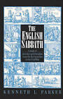 The English Sabbath: A Study of Doctrine and Discipline from the Reformation to the Civil War by Kenneth L. Parker (Paperback, 2002)
