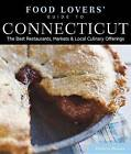 Food Lovers' Guide to Connecticut: The Best Restaurants, Markets & Local Culinary Offerings by Lester Brooks (Paperback, 2013)