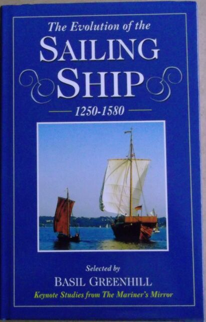 The Evolution of the Sailing Ship: 1250-1580