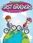Books for First Graders: Play and Learn Mazes by Speedy Publishing LLC (Paperback / softback, 2015)