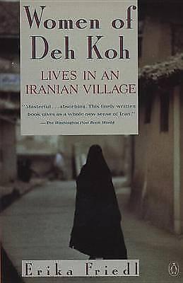 (Good)-Women of Deh Koh: Lives in an Iranian Village (Paperback)-Friedl, Erika-0