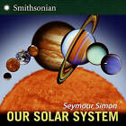 Our Solar System (Revised Edition) by Seymour Simon (Hardback, 2007)