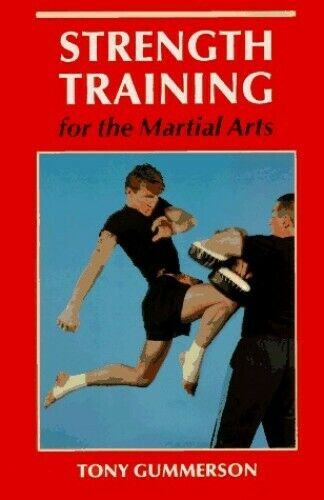 Strength Training for the Martial Arts by Gummerson, Tony Paperback Book The