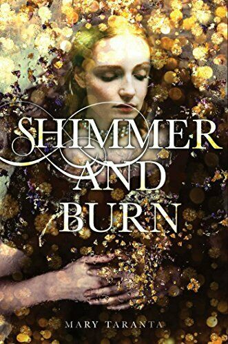 Shimmer and Burn,Mary Taranta- 9781481471992