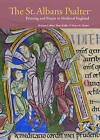 The St. Albans Psalter: Painting and Prayer in Medieval England by Nancy Turner, Peter Kidd, Kristen Collins (Paperback, 2013)