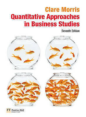 1 of 1 - Quantitative Approaches in Business Studies by Clare Morris (Paperback, 2008)