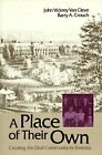 A Place of Their Own: Creating the Deaf Community in America by John Vickery Van Cleve, Barry A. Crouch (Paperback, 1989)