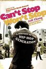 Can't Stop Won't Stop : A History of the Hip-Hop Generation by Jeff Chang (2005, Paperback)