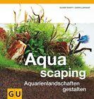 Aquascaping von Chris Lukhaup und Oliver Knott (2013, Gebundene Ausgabe)