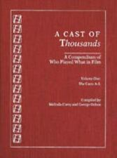 A Cast of Thousands: A Compendium of Who Played What in Film
