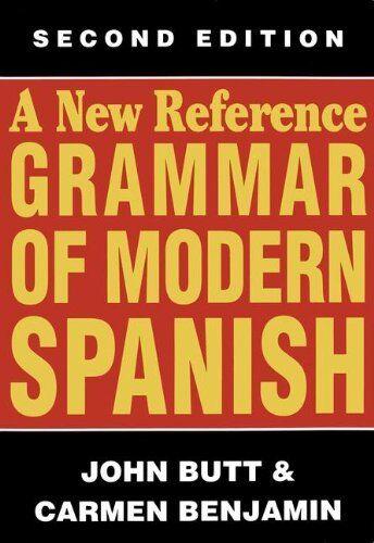 A New Reference Grammar of Modern Spanish By John Butt, Carmen  .9780340583906