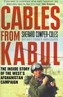 Cables from Kabul von Sherard Cowper-Coles (2012, Taschenbuch)