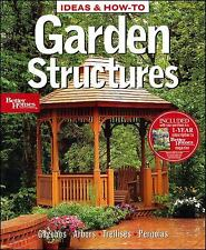 Ideas & How-To: Garden Structures (Better Homes and Gardens) (Better Homes and G