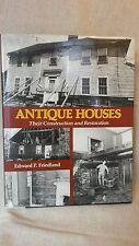 Antique Houses: Their Construction and Restoration Edward P. Friedland