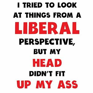 Liberal with head up ass