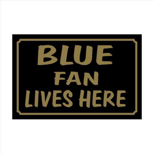 BLUE FAN Lives Here 160x105mm plastica segno Adesivo CASA calcio