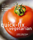 Quick-Fix Vegetarian by Robin Robertson (Paperback, 2007)
