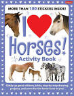 I Love Horses! Activity Book: Giddy-Up Great Stickers, Trivia, Step-by-Step Drawing Projects, and More for the Horse Lover in You! by Walter Foster (Paperback, 2011)