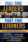 Full-Time Leaders/Part-Time Learners: Doctoral Programs for Administrators with Multiple Priorities by Richard D. Howard, Kenneth W. Borland, Larry J. Baker, Joanne L. Erickson (Paperback, 2004)