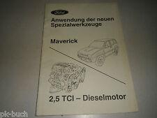 Information Handbuch Ford Maverick und 2,5 TCI Anwendung neues Spezialwerkzeug