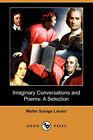 Imaginary Conversations and Poems: A Selection (Dodo Press) by Walter Savage Landor (Paperback / softback, 2008)