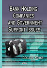 Bank Holding Companies and Government Support Issues by Colleen Royce (Hardback, 2015)