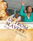 Up from Slavery: An Autobiography by Booker T Washington (Paperback / softback, 2010)