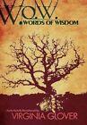Wow: Words of Wisdom: Words of Wisdom by Virginia Glover (Hardback, 2011)