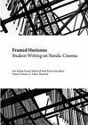 Framed Horizons: Student Writing on Nordic Cinema by Norvik Press (Paperback, 2012)