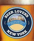 Beer Lover's New York: The Empire State's Best Breweries, Brewpubs & Beer Bars by Giancarlo Annese, Sarah Annese (Paperback, 2013)