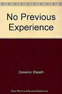 No Previous Experience : A Memoir of Love and Change by Elspeth Cameron