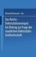 Das Reichs-Elektrizitätsmonopol : Ein Beitrag Zur Frage der Staatlichen...