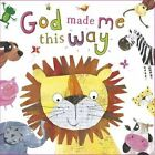 God Made Me This Way by Hayley Down, Claire Fennell (Board book, 2014)