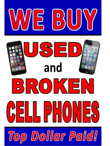 Poster Sign Advertising We Buy Used and Broken Cell Phones 24x36 poster sign