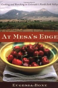 At-Mesas-Edge-Cooking-and-Ranching-in-Colorados-North-Fork-Valley-by-Eugenia