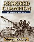 Armored Champion: The Top Tanks of World War II by Stackpole Books (Hardback, 2015)