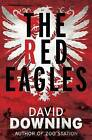The Red Eagles by David Downing (Paperback, 2014)
