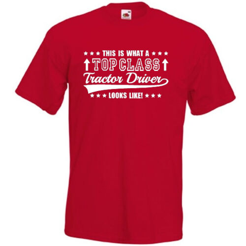 This Is What A Top Class TRACTOR DRIVER Looks Likes T-SHIRT joke funny farmer