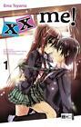 Xx me! 01 von Ema Toyama (2011, Taschenbuch)
