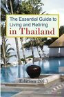 The Essential Guide to Living and Retiring in Thailand: Edition 2013 by Michael Schemmann (Paperback / softback, 2012)