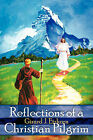 Reflections of a Christian Pilgrim by Girard J. Etzkorn (Paperback, 2007)