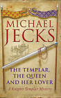 The Templar, the Queen and Her Lover by Michael Jecks (Paperback, 2008)