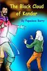 The Black Cloud of Kandar by Papadave Barry (Paperback / softback, 2007)