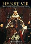 Henry VIII: The Charismatic King Who Reforged a Nation by Kathy Elgin (Paperback, 2013)