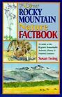 The Great Rocky Mountain Nature Factbook: A Guide to the Region's Remarkable Animals, Plants & Natural Features by Susan Ewing (Paperback / softback, 1999)